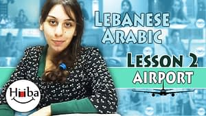 This image is the thumbnail of the Lebanese Lesson 2 (Airport). It contains a picture of Hiba Najem and the title