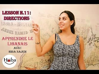 Thumbnail of the Video: Leçon 11: Directions. It contains a picture of Hiba Najem and the title